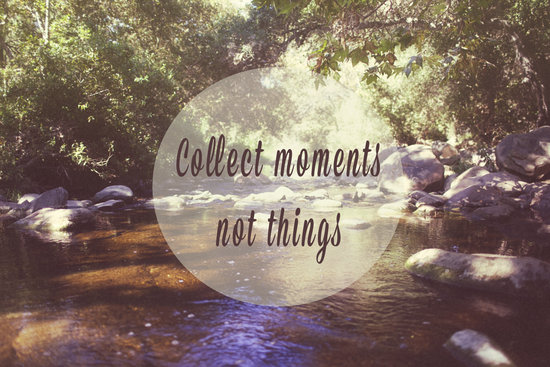 Give moments not things | a field somewhere